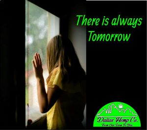 Never lose hope, there is always tomorrow